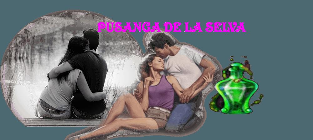 PUSANGA DE LA SELVA 2 AMARRES DE AMOR EN LIMA